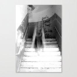 Don't leave... Canvas Print