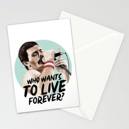 WHO WANTS TO LIVE FOREVER Stationery Cards