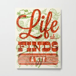 Life Finds A Way Metal Print