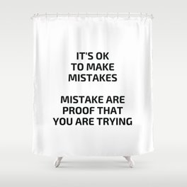 MISTAKES Shower Curtain