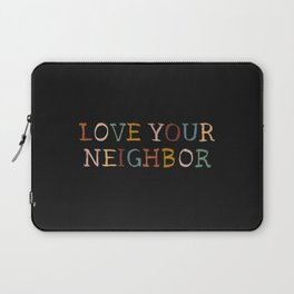 Love Your Neighbor Colorful on Black Laptop Sleeve