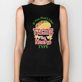 If You Don't Like Tacos I'm Nacho Type, Funny Taco, Nacho Average Biker Tank