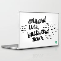 onward Laptop & iPad Skins featuring Onward Ever, Backward Never by Jenna Freimuth