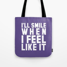 I'LL SMILE WHEN I FEEL LIKE IT (Ultra Violet) Tote Bag