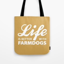 Life is better with farmdog 2 Tote Bag