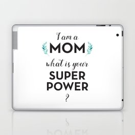 I am a Mom, what is your Super Power? Laptop & iPad Skin