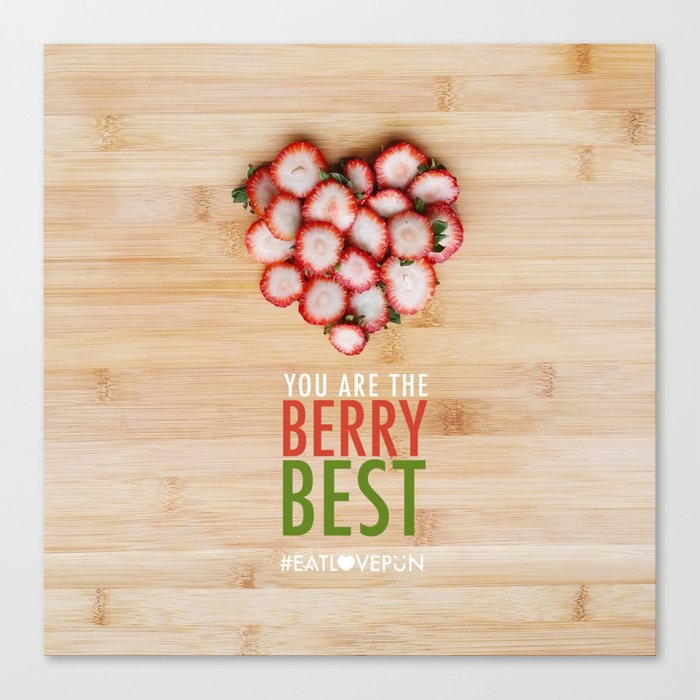 You are the Berry Best Canvas Print
