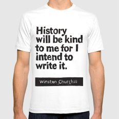 History will be kind to me for I intend to write it White MEDIUM Mens Fitted Tee