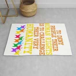"""""""To Deny People Their Human Rights Is To Challenge Their Very Humanity"""" tee design. Sensible tee!  Rug"""