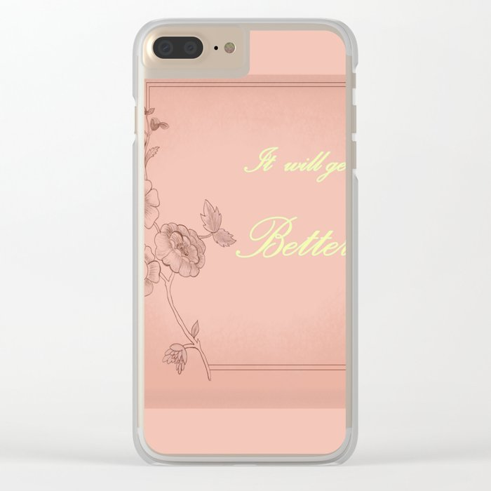 It will get better 3 Clear iPhone Case