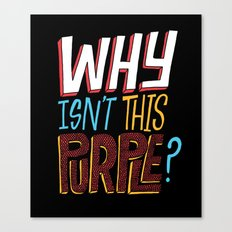 Why isn't this purple? Canvas Print