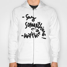 say something Hoody