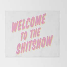 Welcome to the Shitshow - Pink and Yellow Throw Blanket