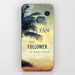FAN or FOLLOWER? iPhone Skin
