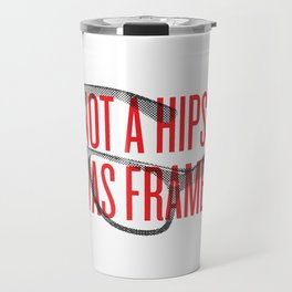Not a Hipster Travel Mug