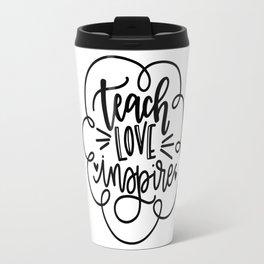 Teach Love Inspire Travel Mug
