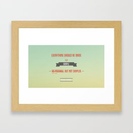 Everything Should be Make Simple Framed Art Print