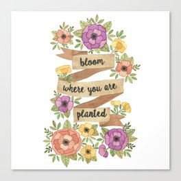Bloom Where you Are Planted Watercolor Canvas Print