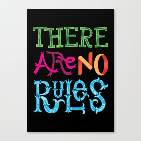 There are no Rules Canvas Print