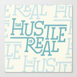The Hustle is Real Canvas Print