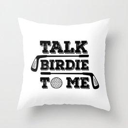 Talk Birdie To Me - Funny Golf Golfer Golfing Gift Throw Pillow