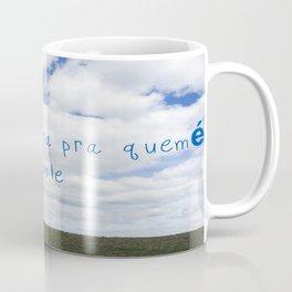 A vida é dura... Coffee Mug