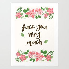 Fuck You Very Much - Ivory Background Art Print