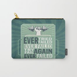 Ever Tried Ever Failed Try Again Inspirational Quote Carry-All Pouch