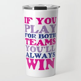 If You Play for Both Sides Funny Bisexual T-shirt Travel Mug