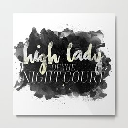 ACOTAR -- High Lady of the Night Court Metal Print