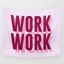 Work, Werk Wall Tapestry