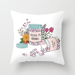Allergic to mornings Throw Pillow