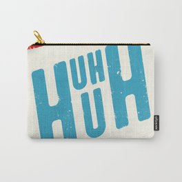 Uh Huh Carry-All Pouch