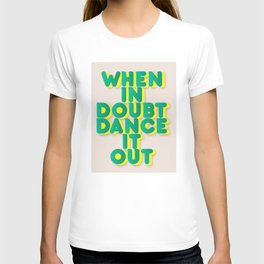 When in doubt dance it out no2 T-shirt