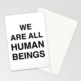We are all human beings Stationery Cards