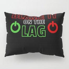 Gaming Gift Funny Lag Gamer for Teen Boys Men Pillow Sham