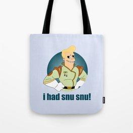 I had Snu Snu! Tote Bag