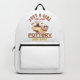 Just A Girl Who Loves Pottery And Dog Backpack