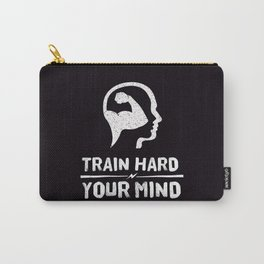Train Hard Your Mind Carry-All Pouch