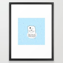 You are my whole planet Framed Art Print