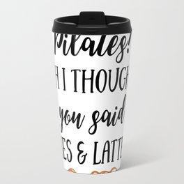 Pilates? pies e lattes Travel Mug