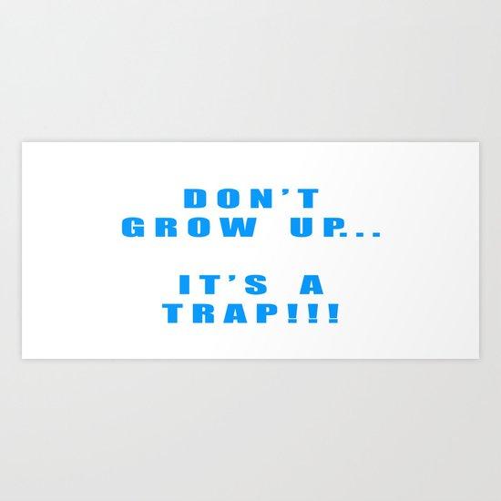 IT'S A TRAP!!! Art Print