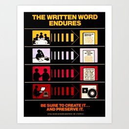 The Written Word Endures. Be Sure to Create It . . . And Preserve It. Art Print