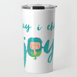 today i choose joy Travel Mug