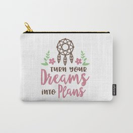 Turn Your Dreams Into Plans shirt Carry-All Pouch