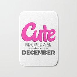 Cute Born In December Babies Birthday Design Bath Mat