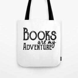 Books are my Adventure Tote Bag
