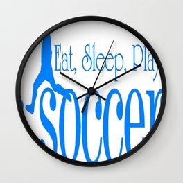 Eat, Sleep, Play Soccer Wall Clock