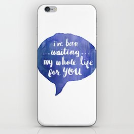 i've been waiting my whole life for you (Valentine Love Note) iPhone Skin