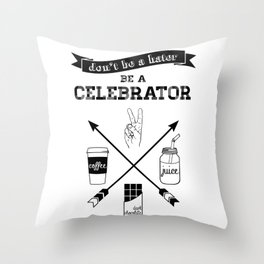 CELEBRATOR Throw Pillow